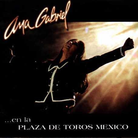 Ana Gabriel en la plaza de toros de México [DVD]