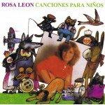 Rosa León - Canciones para ninos [CD]