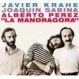 Javier Krahe, Joaquín Sabina, Alberto Perez - La Mandragora