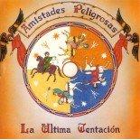 Amistades Peligrosas - La última tentación [CD]