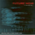 Future Noir - A Collection - Beats For A New Dark Age [CD]