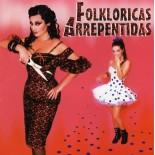 Folkloricas Arrepentidas – Folkloricas Arrepentidas [CD]