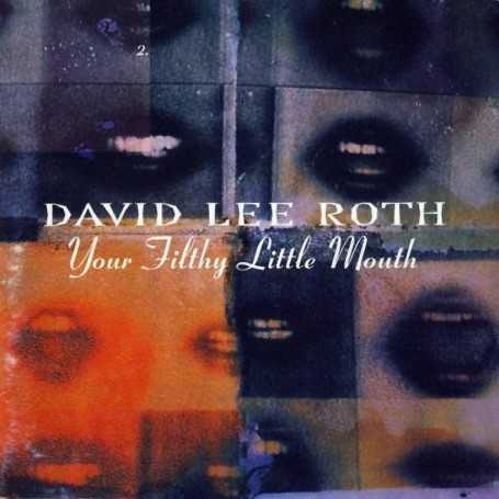 David Lee Roth - Your Filthy Little Mouth [Vinilo]