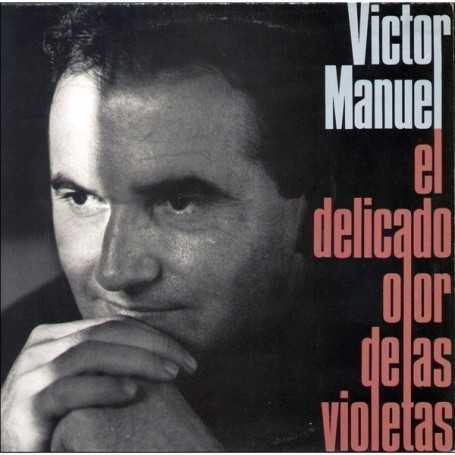 Victor Manuel - El delicado olor de las violetas [Vinilo]
