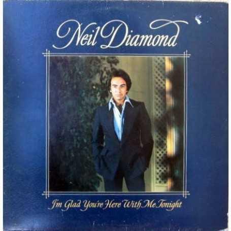 Neil Diamond - I'm glad you're here with me tonight [Vinilo]