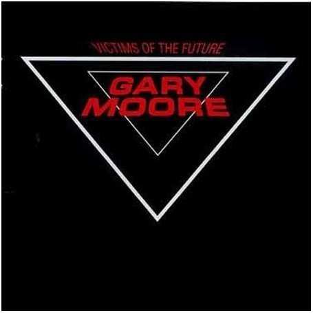 Gary Moore - Victims of the future [Vinilo]