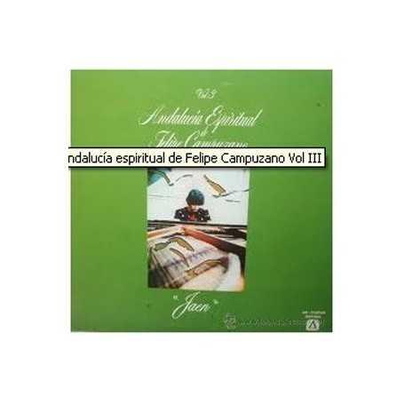 Andalucía espiritual de Felipe Campuzano Vol III [Vinilo]