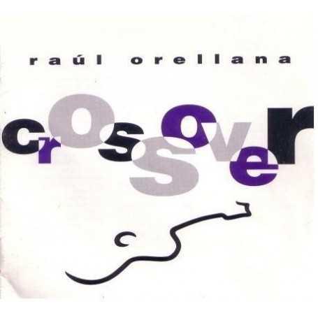 Raúl Orellana - Crossover [Vinilo]