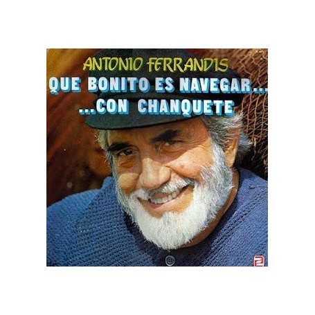 Antonio Ferrandis - Que bonito es navegar con chanquete [Vinilo]