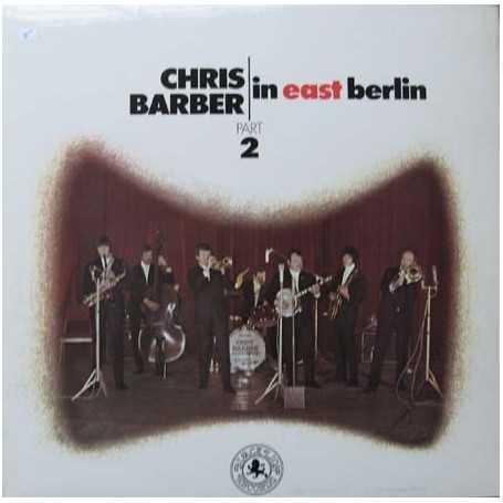 Chris Barber - Chris Barber in East Berlin (Part 2) [Vinilo]