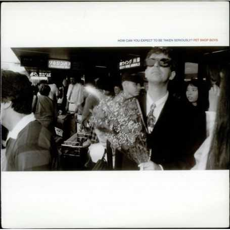 Pet shop boys - How can you expect to be taken seriously ? [Vinilo]